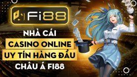 Nhà cái casino online uy tín hàng đầu châu Á Fi88